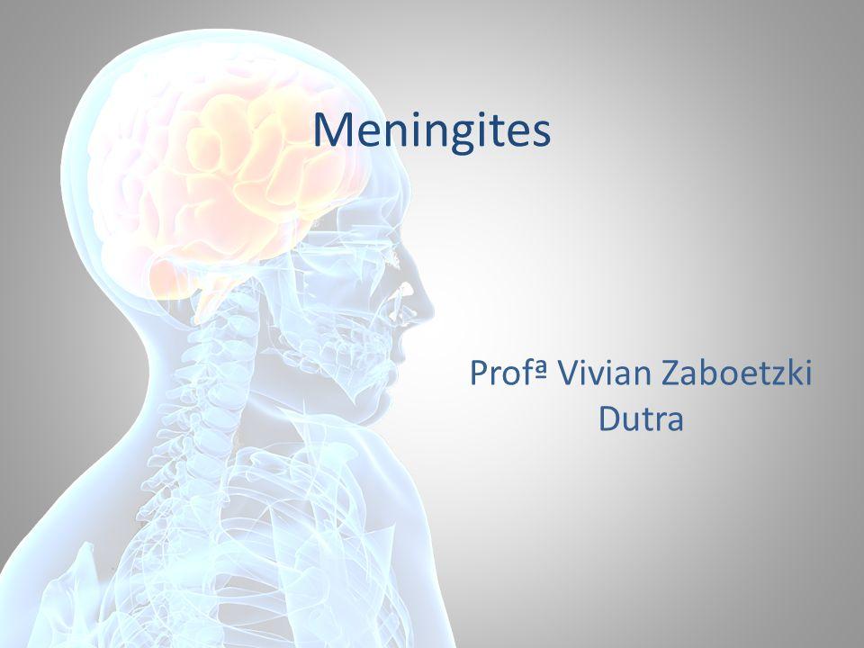 Meningites Profª Vivian Zaboetzki Dutra