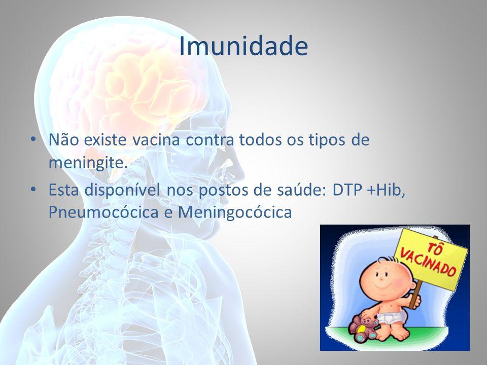 Imunidade Não existe vacina contra todos os tipos de meningite.