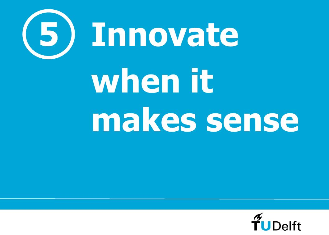 Innovate when it makes sense 5