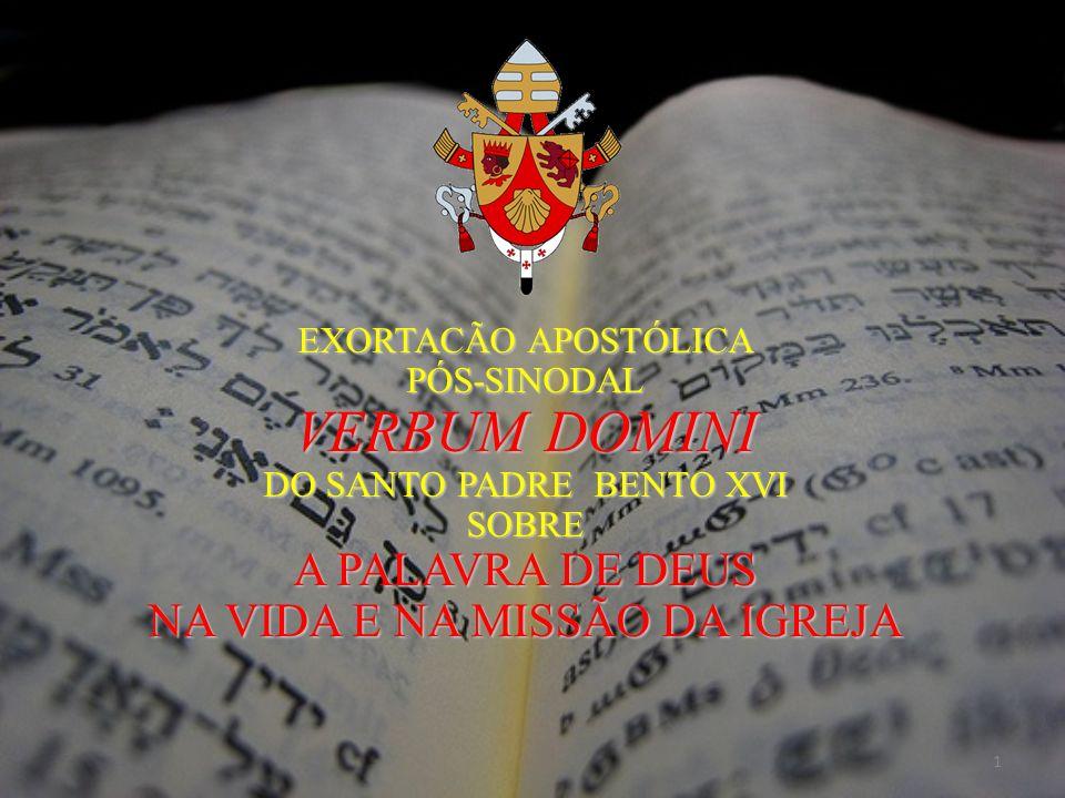 1 EXORTACÃO APOSTÓLICA PÓS-SINODAL VERBUM DOMINI DO SANTO PADRE BENTO XVI SOBRE A PALAVRA DE DEUS NA VIDA E NA MISSÃO DA IGREJA