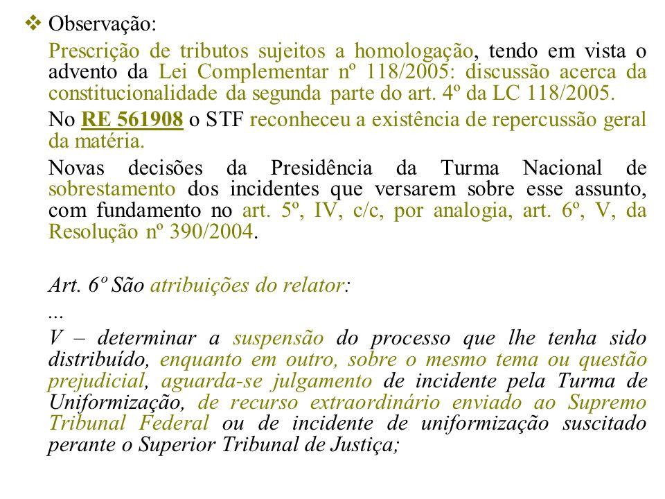 Observação: Prescrição de tributos sujeitos a homologação, tendo em vista o advento da Lei Complementar nº 118/2005: discussão acerca da constituciona