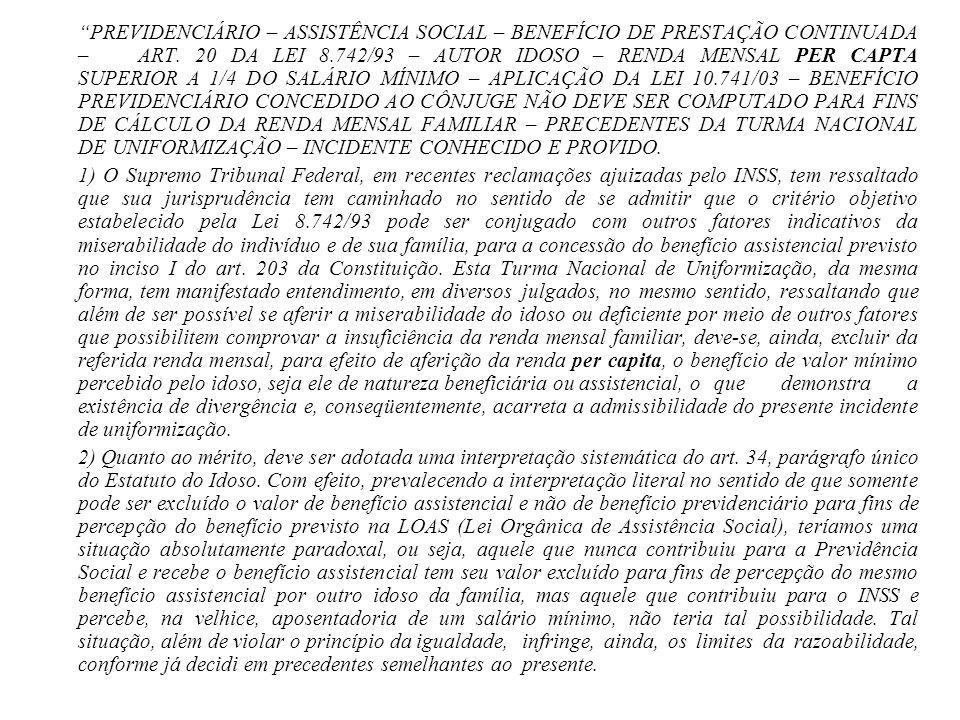 PREVIDENCIÁRIO – ASSISTÊNCIA SOCIAL – BENEFÍCIO DE PRESTAÇÃO CONTINUADA – ART. 20 DA LEI 8.742/93 – AUTOR IDOSO – RENDA MENSAL PER CAPTA SUPERIOR A 1/
