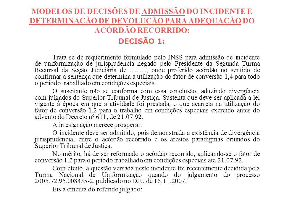 MODELOS DE DECISÕES DE ADMISSÃO DO INCIDENTE E DETERMINAÇÃO DE DEVOLUÇÃO PARA ADEQUAÇÃO DO ACÓRDÃO RECORRIDO: DECISÃO 1: Trata-se de requerimento form