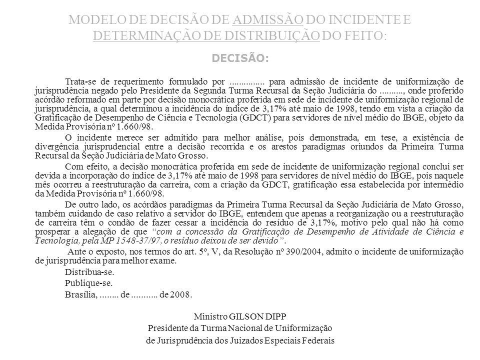 MODELO DE DECISÃO DE ADMISSÃO DO INCIDENTE E DETERMINAÇÃO DE DISTRIBUIÇÃO DO FEITO: DECISÃO: Trata-se de requerimento formulado por............... par