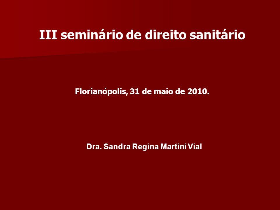 III seminário de direito sanitário Florianópolis, 31 de maio de 2010.