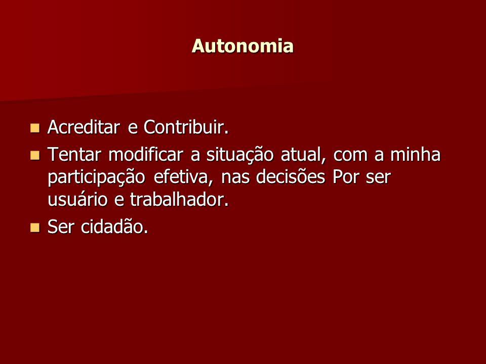 Autonomia Acreditar e Contribuir. Acreditar e Contribuir.