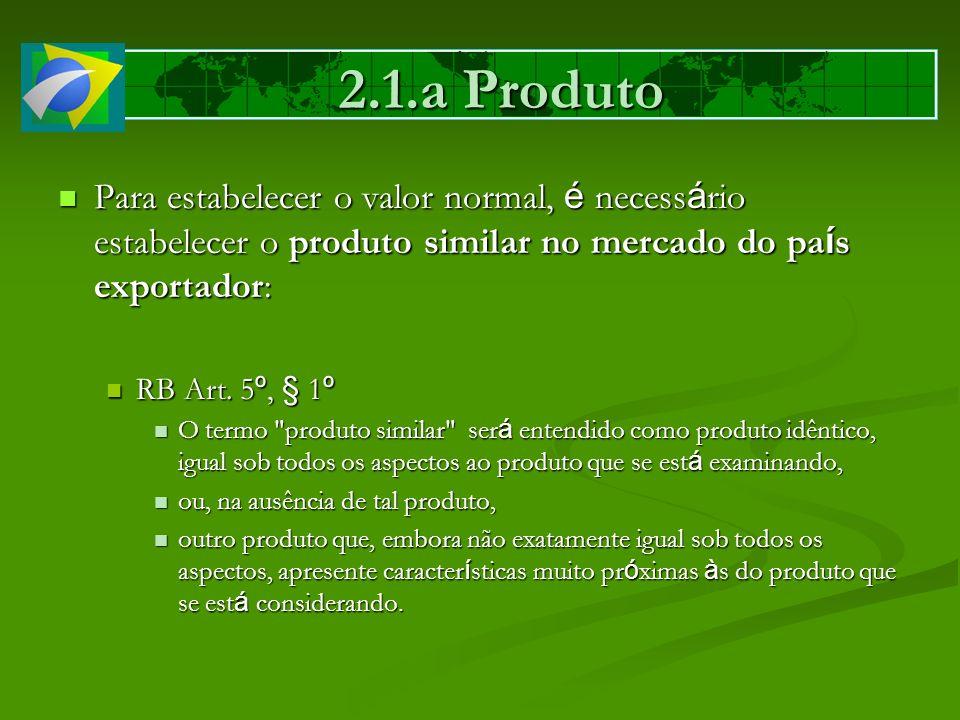 Para estabelecer o valor normal, é necess á rio estabelecer o produto similar no mercado do pa í s exportador: Para estabelecer o valor normal, é nece