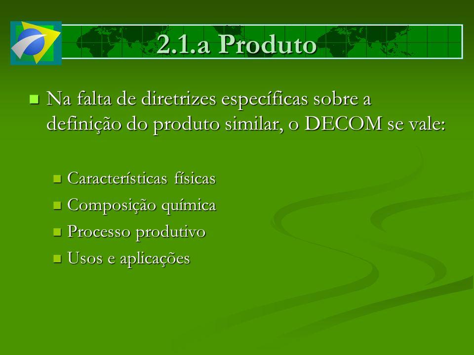 Na falta de diretrizes específicas sobre a definição do produto similar, o DECOM se vale: Na falta de diretrizes específicas sobre a definição do prod