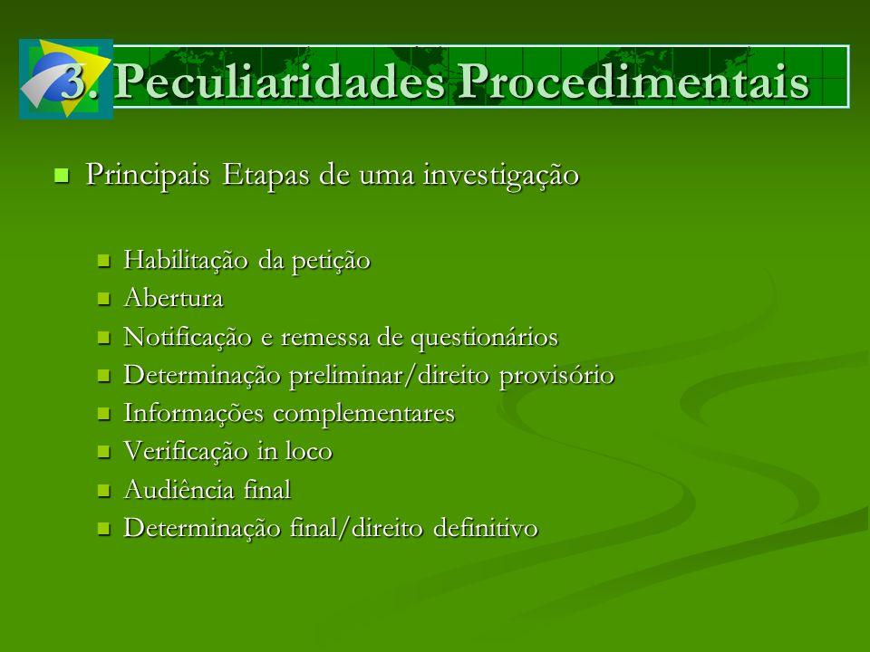 3. Peculiaridades Procedimentais Principais Etapas de uma investigação Principais Etapas de uma investigação Habilitação da petição Habilitação da pet