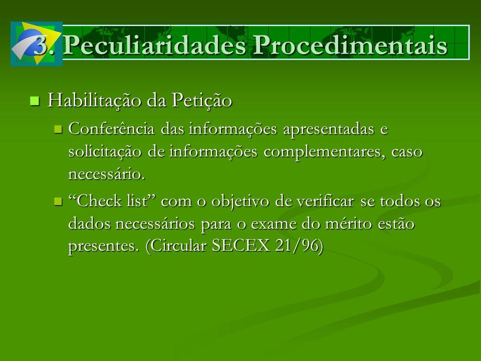 3. Peculiaridades Procedimentais Habilitação da Petição Habilitação da Petição Conferência das informações apresentadas e solicitação de informações c