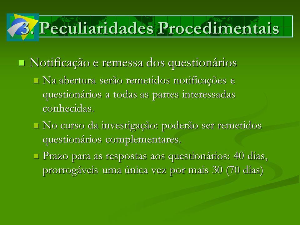 3. Peculiaridades Procedimentais Notificação e remessa dos questionários Notificação e remessa dos questionários Na abertura serão remetidos notificaç