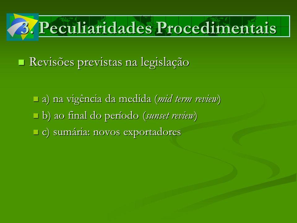 3. Peculiaridades Procedimentais Revisões previstas na legislação Revisões previstas na legislação a) na vigência da medida (mid term review) a) na vi