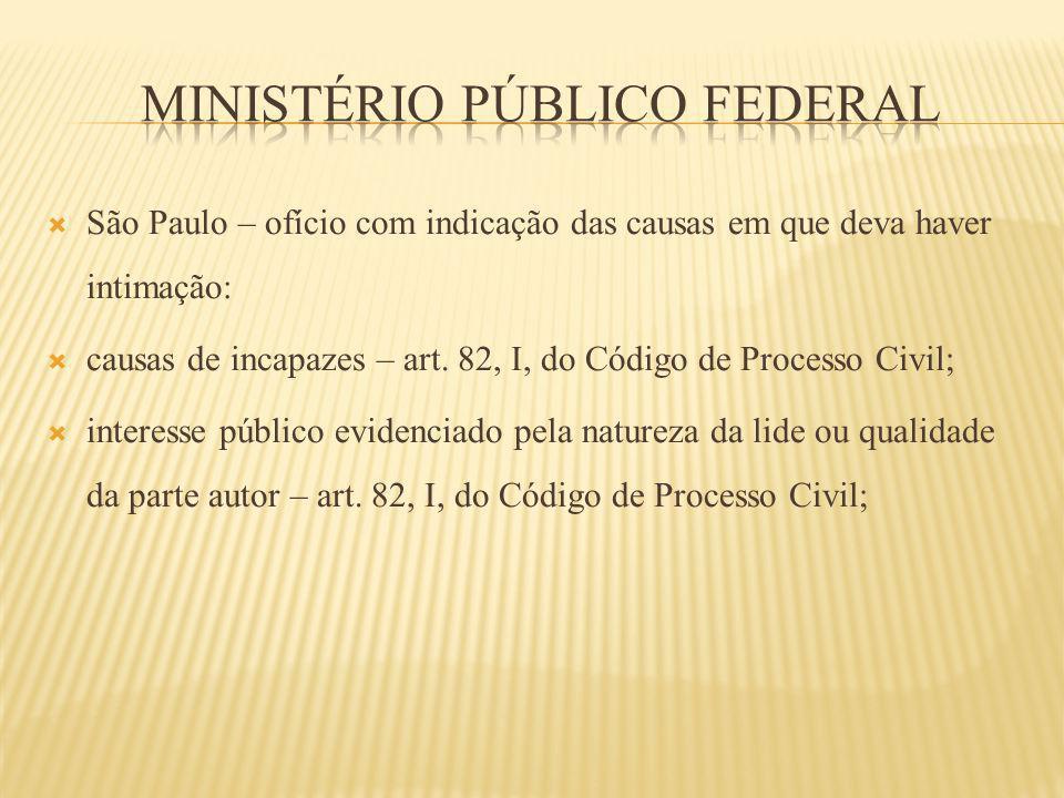 São Paulo – ofício com indicação das causas em que deva haver intimação: causas de incapazes – art. 82, I, do Código de Processo Civil; interesse públ