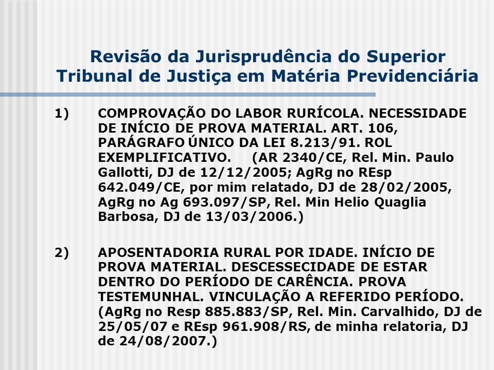 Revisão da Jurisprudência do Superior Tribunal de Justiça em Matéria Previdenciária 1) COMPROVAÇÃO DO LABOR RURÍCOLA. NECESSIDADE DE INÍCIO DE PROVA M