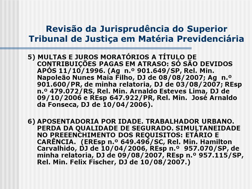 Revisão da Jurisprudência do Superior Tribunal de Justiça em Matéria Previdenciária 5) MULTAS E JUROS MORATÓRIOS A TÍTULO DE CONTRIBUIÇÕES PAGAS EM AT