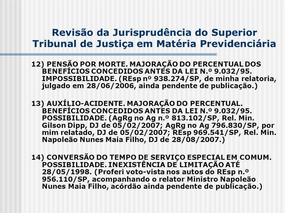 Revisão da Jurisprudência do Superior Tribunal de Justiça em Matéria Previdenciária 12) PENSÃO POR MORTE. MAJORAÇÃO DO PERCENTUAL DOS BENEFÍCIOS CONCE