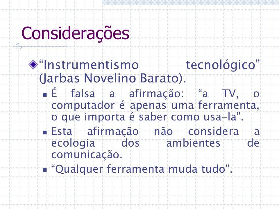 Considerações Instrumentismo tecnológico (Jarbas Novelino Barato).