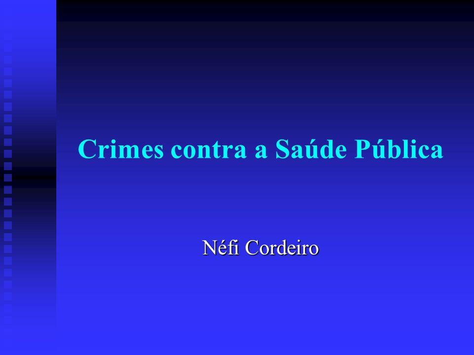 Crimes contra a Saúde Pública Néfi Cordeiro