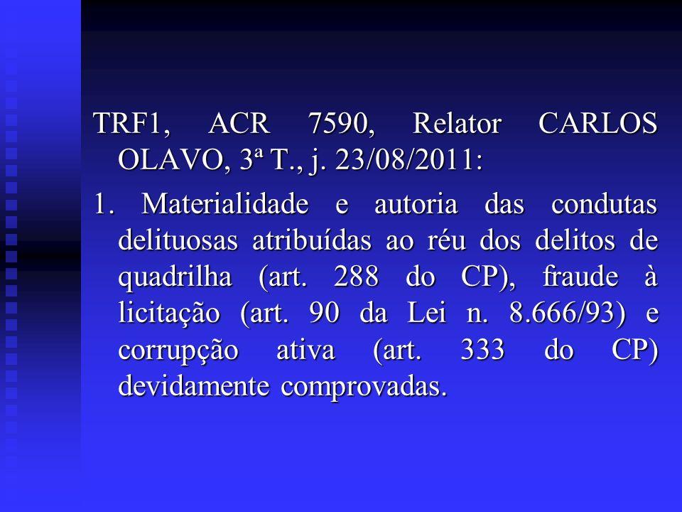 TRF1, ACR 7590, Relator CARLOS OLAVO, 3ª T., j. 23/08/2011: 1. Materialidade e autoria das condutas delituosas atribuídas ao réu dos delitos de quadri
