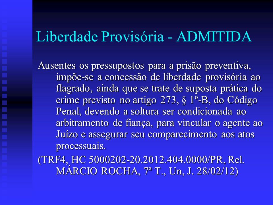 Liberdade Provisória - ADMITIDA Ausentes os pressupostos para a prisão preventiva, impõe-se a concessão de liberdade provisória ao flagrado, ainda que