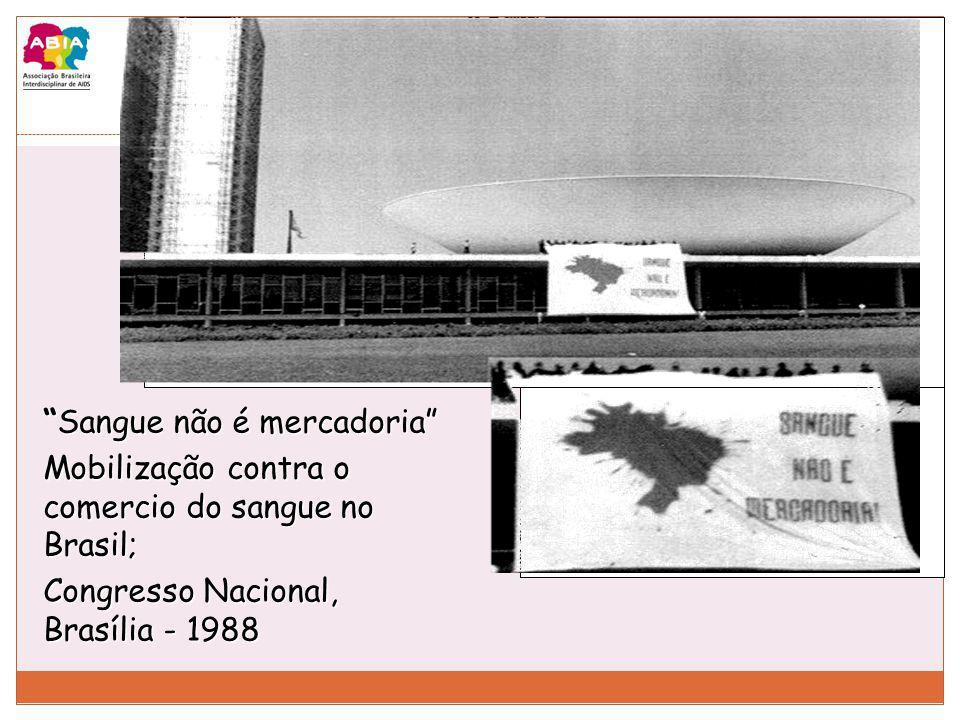 Sangue não é mercadoriaSangue não é mercadoria Mobilização contra o comercio do sangue no Brasil; Congresso Nacional, Brasília - 1988