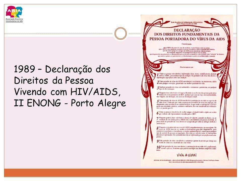 1989 – Declaração dos Direitos da Pessoa Vivendo com HIV/AIDS, II ENONG - Porto Alegre