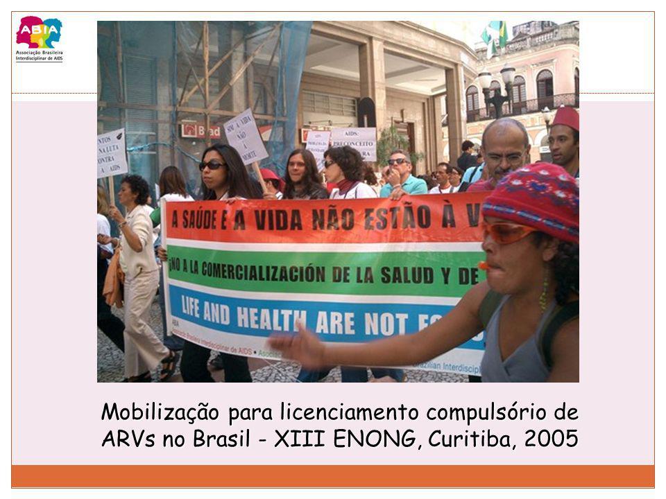 Mobilização para licenciamento compulsório de ARVs no Brasil - XIII ENONG, Curitiba, 2005