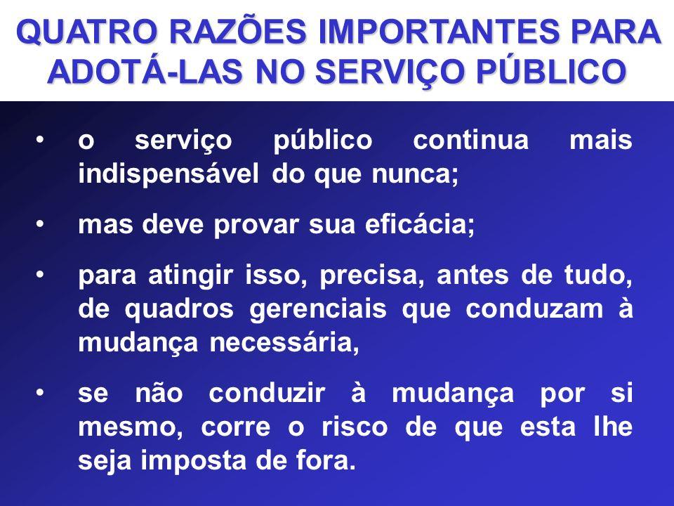 o serviço público continua mais indispensável do que nunca; mas deve provar sua eficácia; para atingir isso, precisa, antes de tudo, de quadros gerenc
