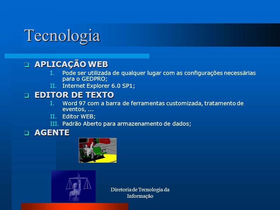 Diretoria de Tecnologia da Informação Tecnologia APLICAÇÃO WEB APLICAÇÃO WEB I.Pode ser utilizada de qualquer lugar com as configurações necessárias p