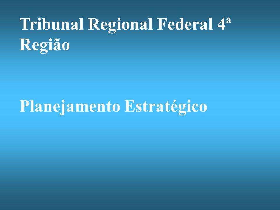 Tribunal Regional Federal 4ª Região Planejamento Estratégico
