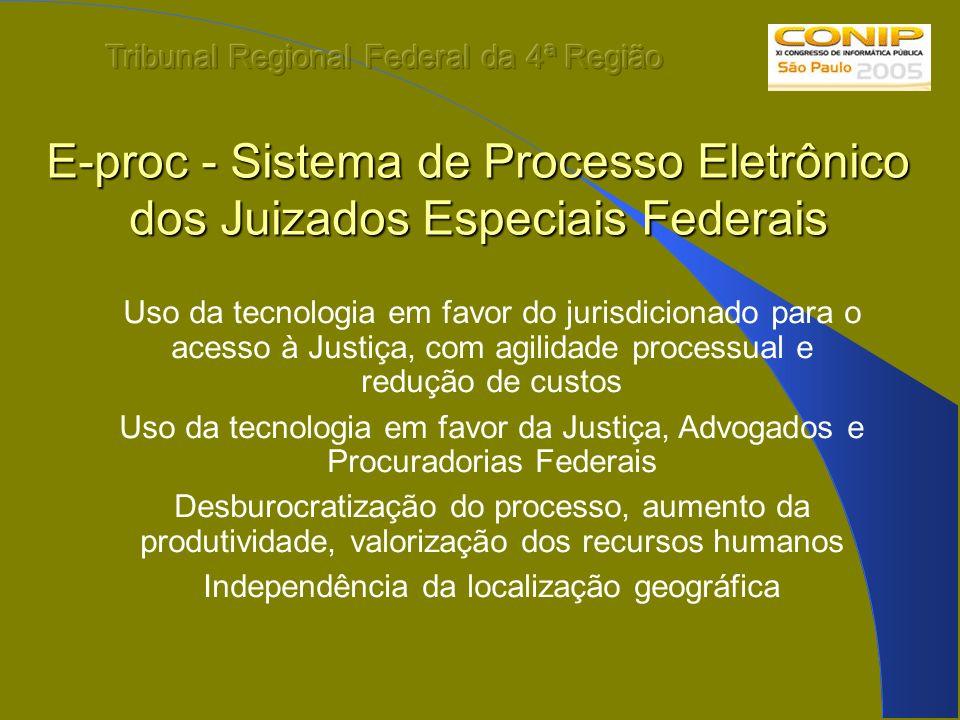 E-proc - Sistema de Processo Eletrônico dos Juizados Especiais Federais Uso da tecnologia em favor do jurisdicionado para o acesso à Justiça, com agil