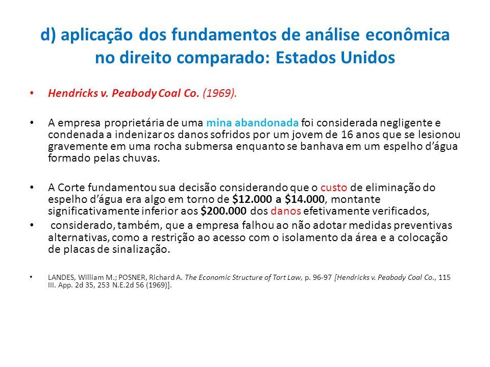 d) aplicação dos fundamentos de análise econômica no direito comparado: Estados Unidos Hendricks v. Peabody Coal Co. (1969). A empresa proprietária de
