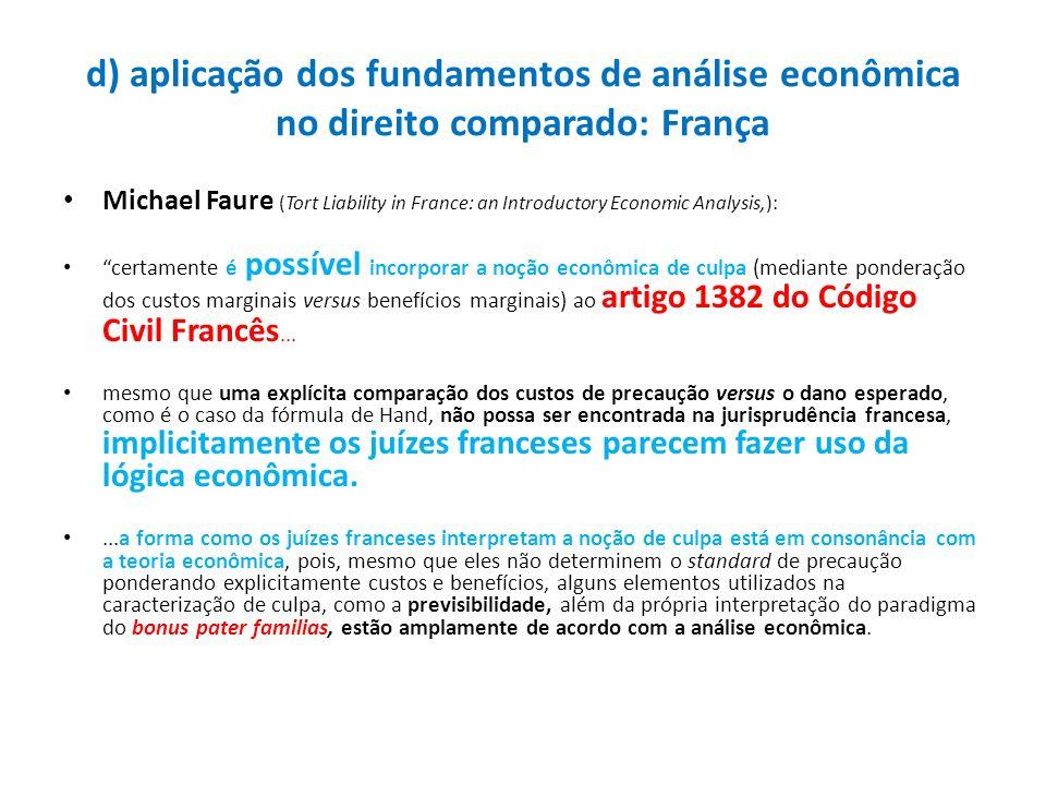 d) aplicação dos fundamentos de análise econômica no direito comparado: França Michael Faure (Tort Liability in France: an Introductory Economic Analy