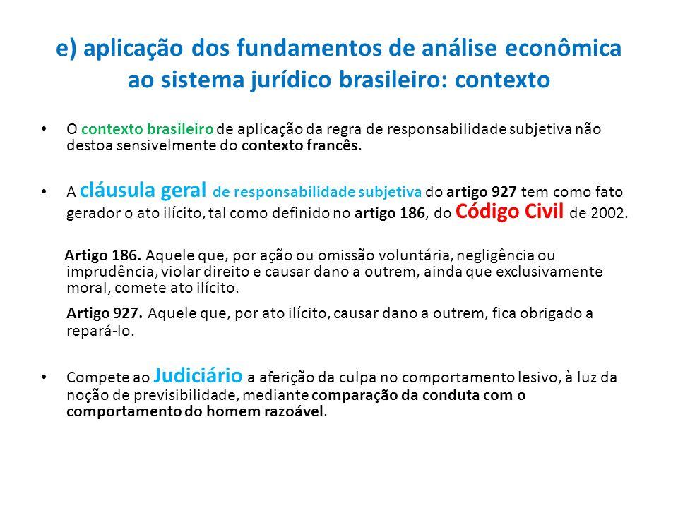 e) aplicação dos fundamentos de análise econômica ao sistema jurídico brasileiro: contexto O contexto brasileiro de aplicação da regra de responsabili