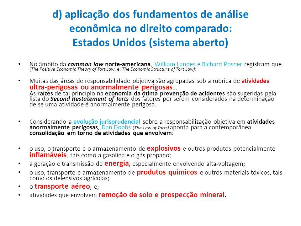 d) aplicação dos fundamentos de análise econômica no direito comparado: Estados Unidos (sistema aberto) No âmbito da common law norte-americana, Willi