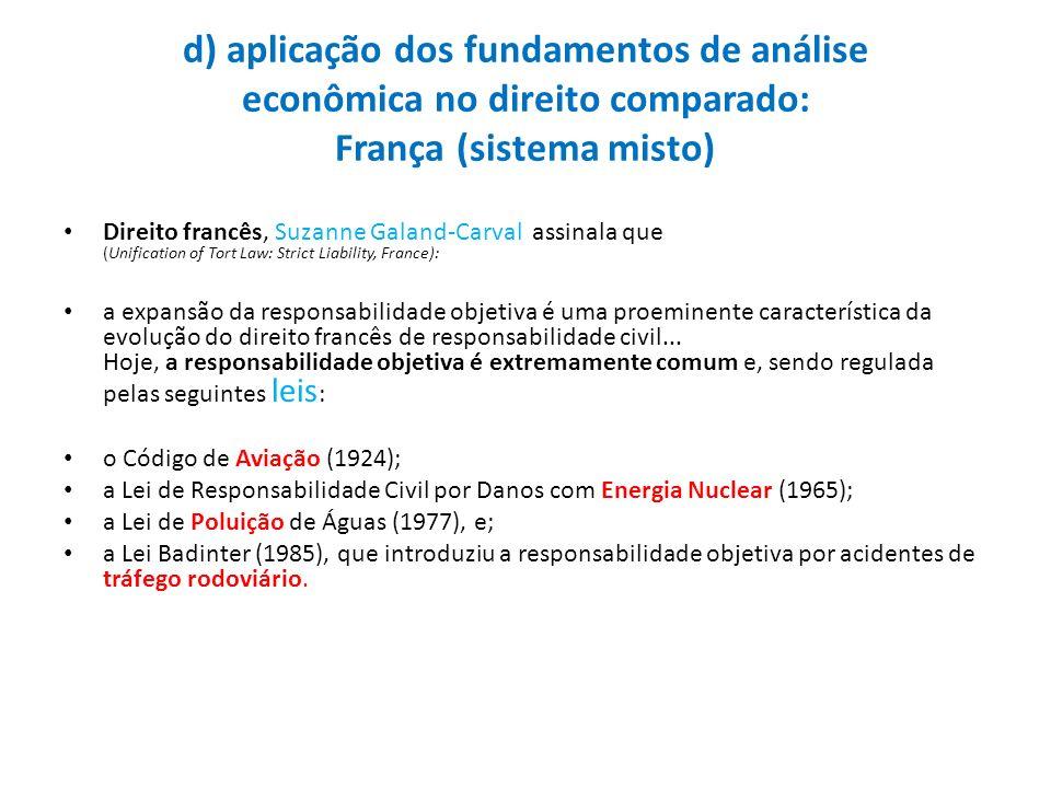 d) aplicação dos fundamentos de análise econômica no direito comparado: França (sistema misto) Direito francês, Suzanne Galand-Carval assinala que (Un
