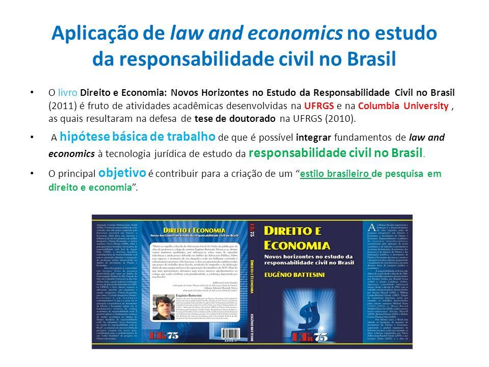 Aplicação de law and economics no estudo da responsabilidade civil no Brasil O livro Direito e Economia: Novos Horizontes no Estudo da Responsabilidad