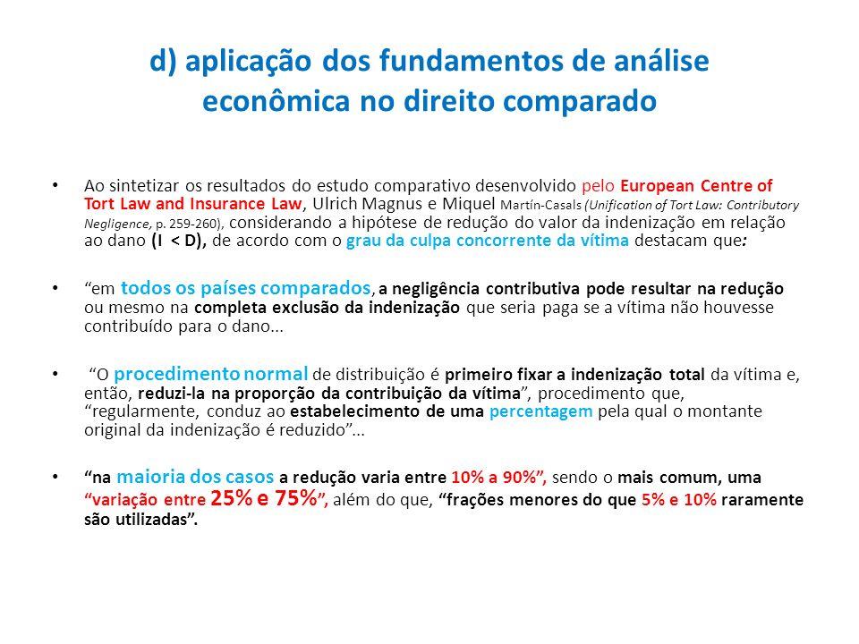 d) aplicação dos fundamentos de análise econômica no direito comparado Ao sintetizar os resultados do estudo comparativo desenvolvido pelo European Ce