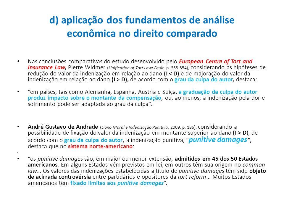 d) aplicação dos fundamentos de análise econômica no direito comparado Nas conclusões comparativas do estudo desenvolvido pelo European Centre of Tort