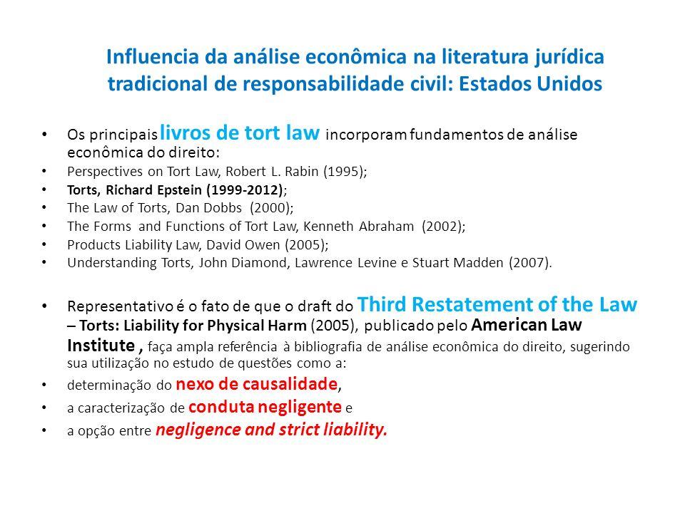 Influencia da análise econômica na literatura jurídica tradicional de responsabilidade civil: Estados Unidos Os principais livros de tort law incorpor