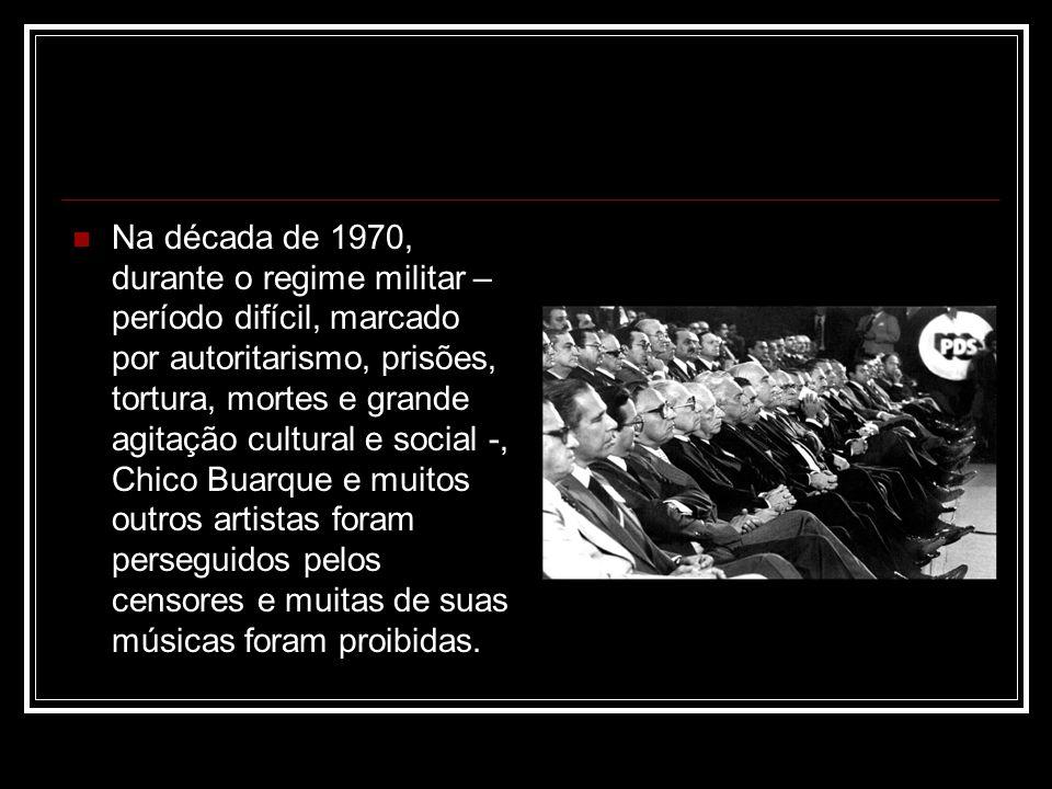 Na década de 1970, durante o regime militar – período difícil, marcado por autoritarismo, prisões, tortura, mortes e grande agitação cultural e social