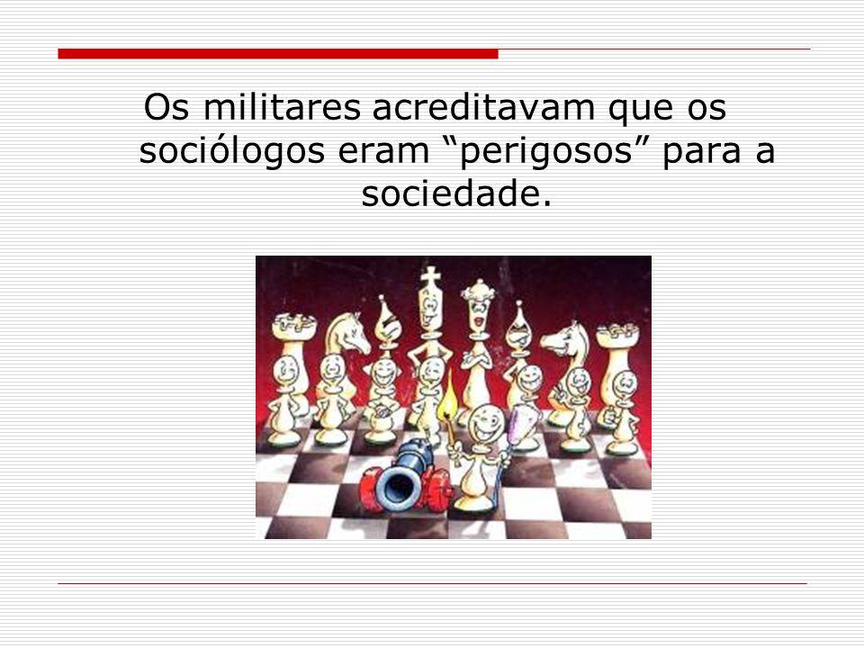 Durante a Ditadura Militar brasileira, a Sociologia foi proibida nos currículos escolares.