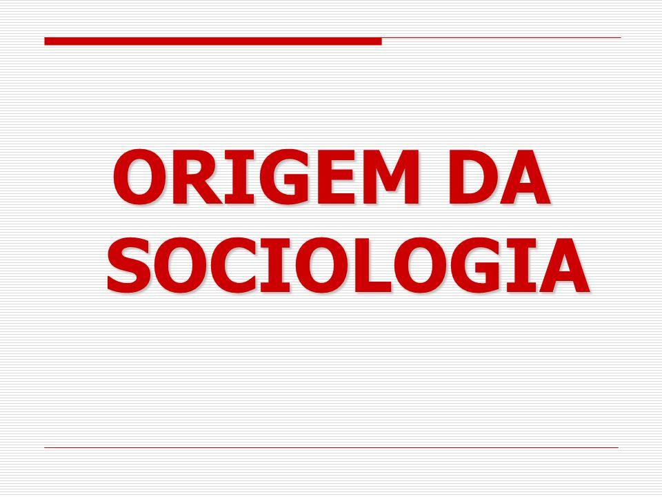 ORIGEM DA SOCIOLOGIA