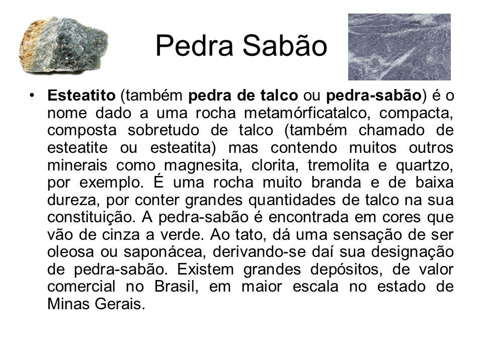 Pedra Sabão Esteatito (também pedra de talco ou pedra-sabão) é o nome dado a uma rocha metamórficatalco, compacta, composta sobretudo de talco (também chamado de esteatite ou esteatita) mas contendo muitos outros minerais como magnesita, clorita, tremolita e quartzo, por exemplo.