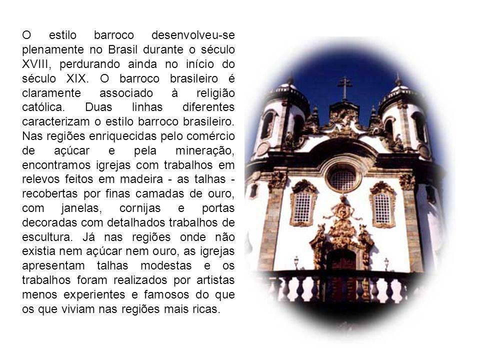 O estilo barroco desenvolveu-se plenamente no Brasil durante o século XVIII, perdurando ainda no início do século XIX.