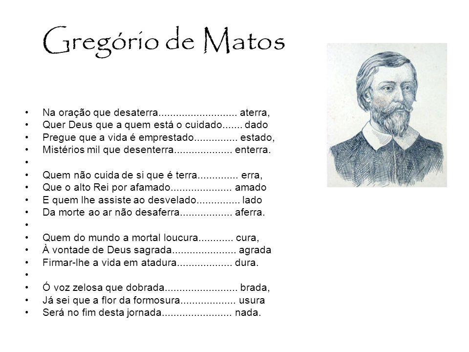 Gregório de Matos Na oração que desaterra...........................