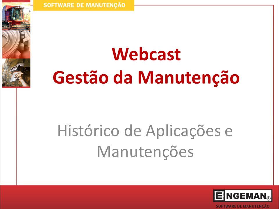 Webcast Gestão da Manutenção Histórico de Aplicações e Manutenções