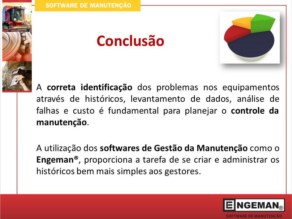A correta identificação dos problemas nos equipamentos através de históricos, levantamento de dados, análise de falhas e custo é fundamental para planejar o controle da manutenção.