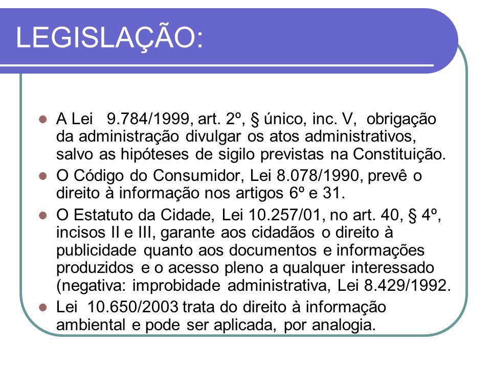 LEGISLAÇÃO: A Lei 9.784/1999, art. 2º, § único, inc.