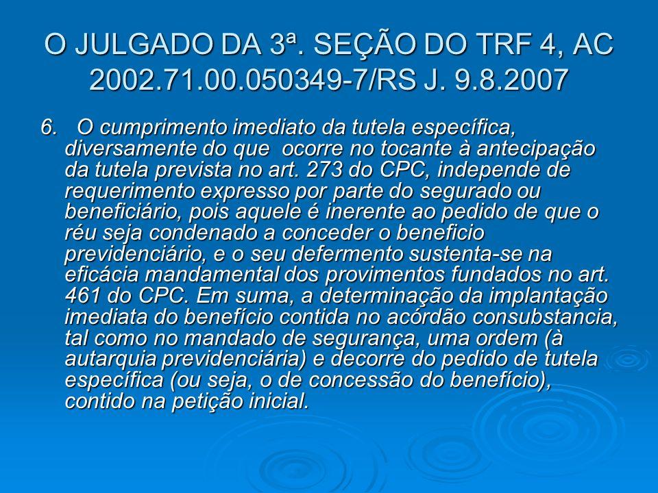 O JULGADO DA 3ª. SEÇÃO DO TRF 4, AC 2002.71.00.050349-7/RS J.